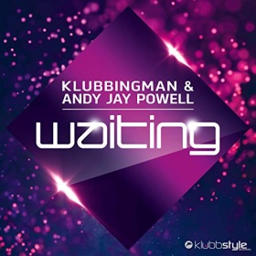 KLUBBINGMAN & ANDY JAY POWELL - WAITING